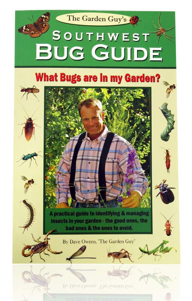 ... The Garden Guyu0027s Southwest Bug Guide. Southwest Bug Guide